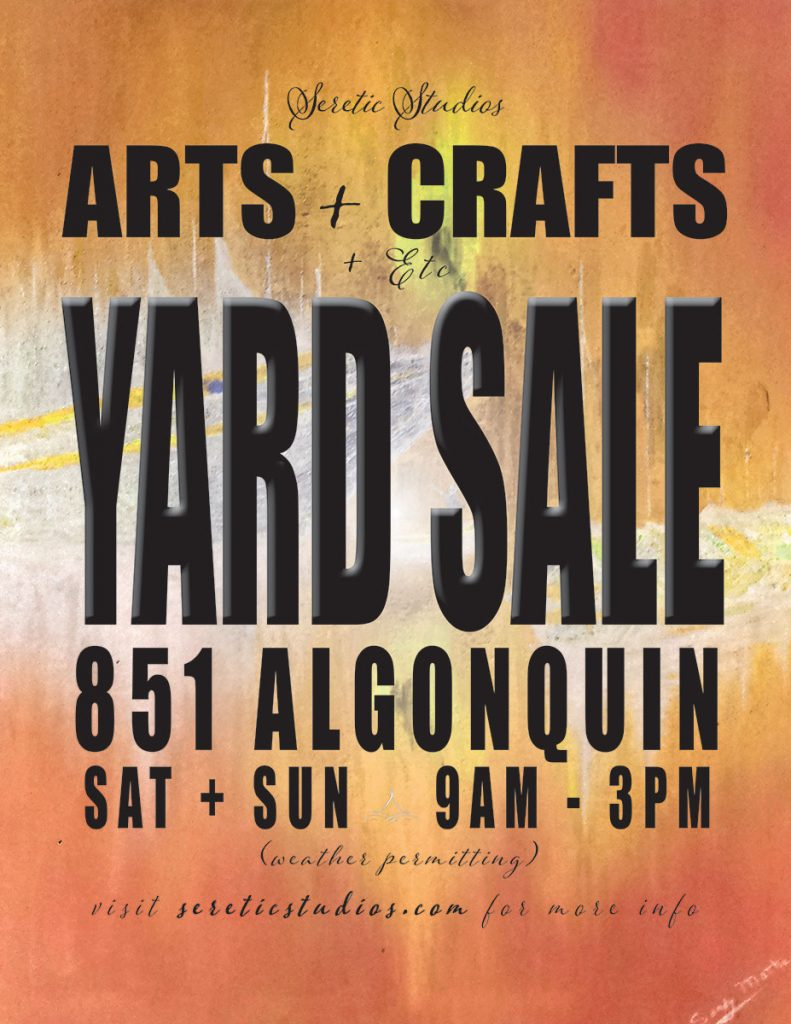 Seretic Studios Arts & Crafts & Etc Yard Sale